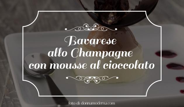 Bavarese allo Champagne con mousse di cioccolato
