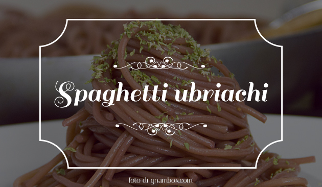 spaghetti ubriachi