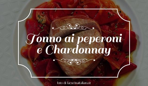 Tonno ai peperoni e Chardonnay