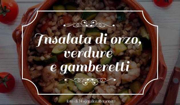 insalata d'orzo, verdure e gamberetti