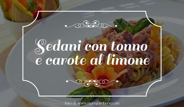Sedani con tonno e carote al limone