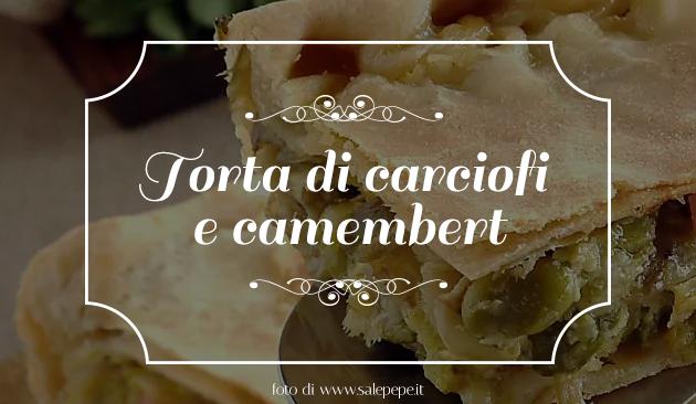 torta carciofi e camembert
