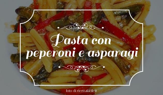 Pasta con peperoni e asparagi